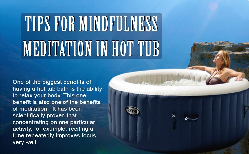 Tips for Mindfulness Meditation In a Hot Tub | Pool Party App