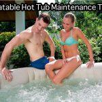 How To Maintain a Hot Tub & Treat Inflatable Hot Tub