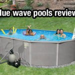 blue wave pools reviews