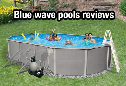 blue wave pool reviews