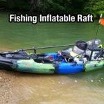 fishing inflatable raft reviews