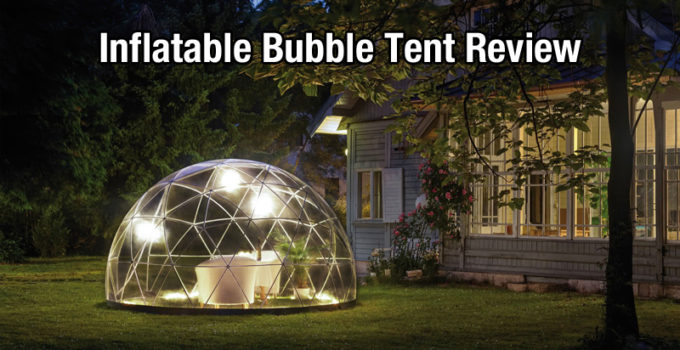 inflatable bubble tent review