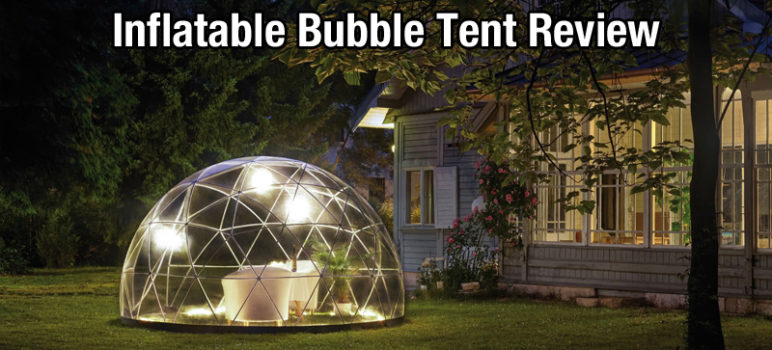 The Best Inflatable Bubble Tents Worth the Investment