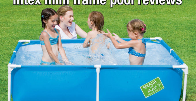 intex mini frame pool reviews